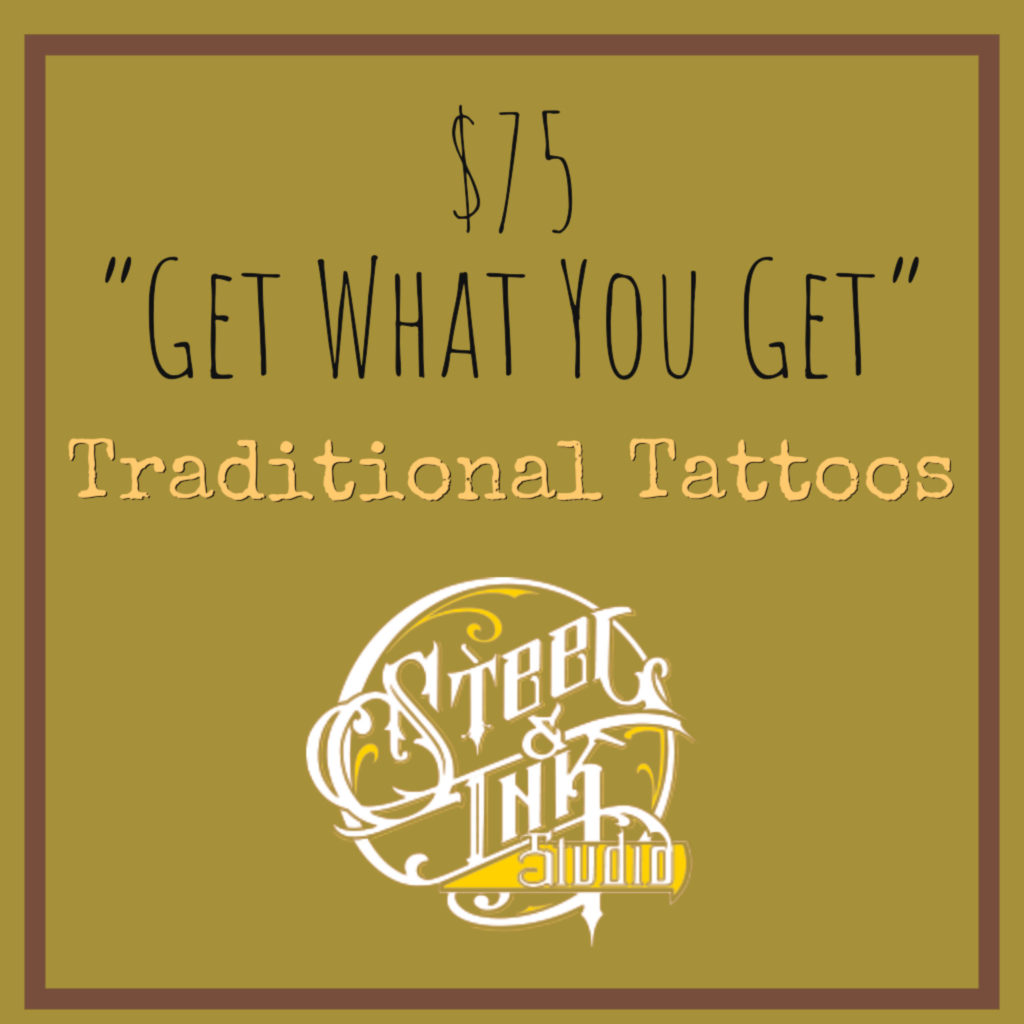 $75 Get What You Get Traditional Tattoos